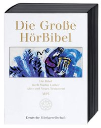 Die Große HörBibel / Die Große HörBibel nach Martin Luther